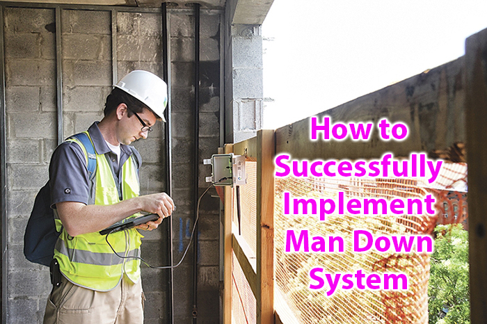 How to Successfully Implement Man Down System (A10004B)