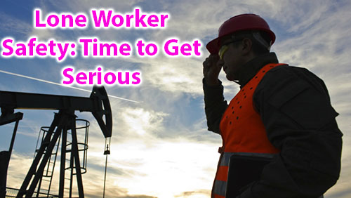 Lone worker safety: time to get serious