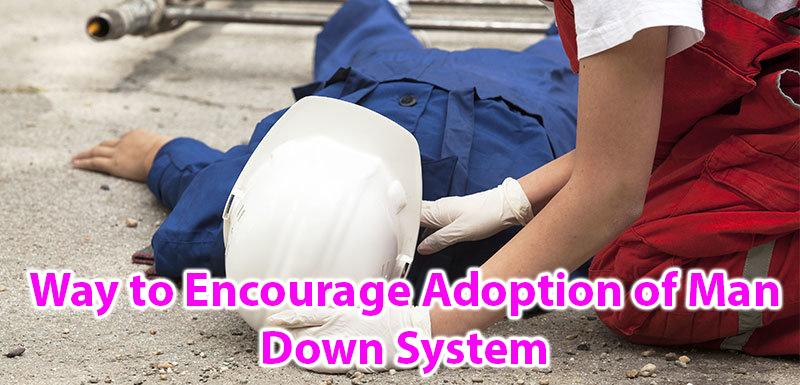 Way nan Ankouraje Adopsyon nan Man Down System (A10003B)