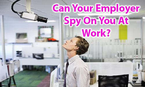 Voiko työnantajasi vakoilla sinua työssä?