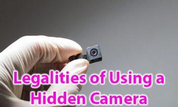 Legalities of Using a Hidden Camera