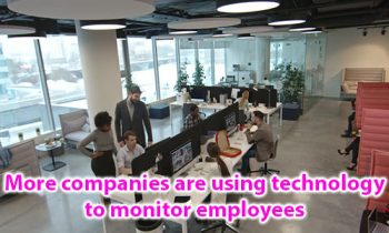 Plures societates sunt, uti technology ad Monitor employees