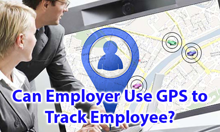 Can Employers Use GPS To Track Employees