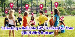 Patikimo GPS sekimo būdo pasirinkimas jūsų vaikui, sergančiam autizmu