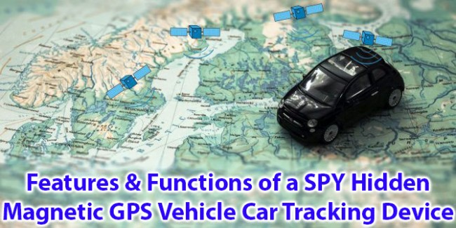 Features and Functions of a SPY Hidden Magnetic GPS Vehicle / Car Tracking Device