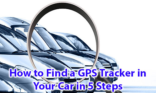 How to find a GPS Tracker in Your car in 5 Steps