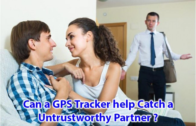 Can a GPS Tracker help Catch a Untrustworthy Partner?