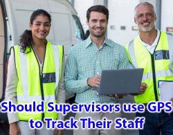 Ar prižiūrėtojai turėtų naudoti GPS savo darbuotojams sekti?