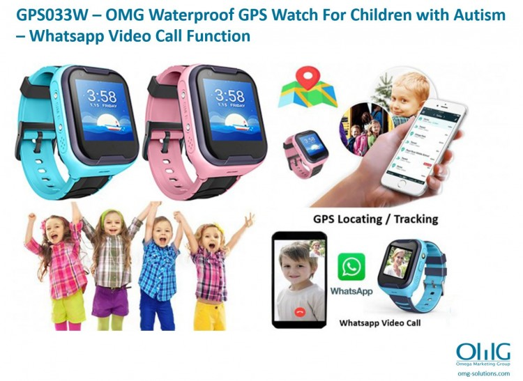GPS033W - OMG Waterproof GPS Watch For young kids & children with Autism - Whatsapp Video Call Function (NEW)