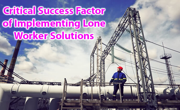 Critical Success Factor of Implementing Lone Worker Solutions (A10004)