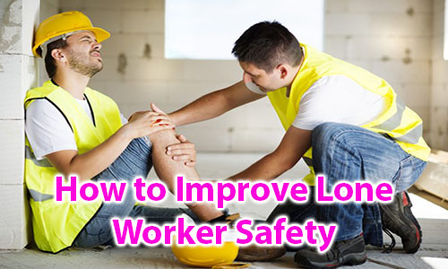 How to Improve Lone Worker Safety