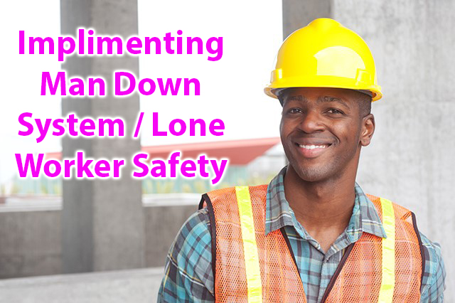 Implementing Man Down System / Lone Worker Safety (A10002)