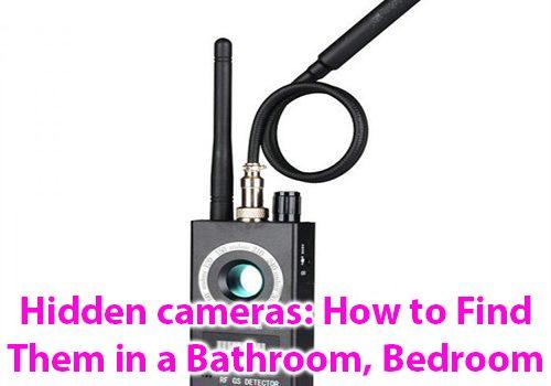 מצלמות נסתרות: כיצד למצוא אותן בחדר אמבטיה, בחדר שינה