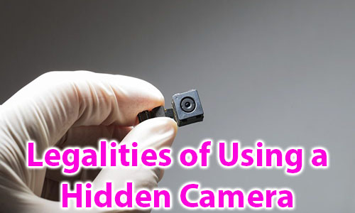 Using legalities a Hidden Camera