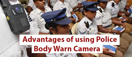 Advantages of using Police Body Warn Camera 500x