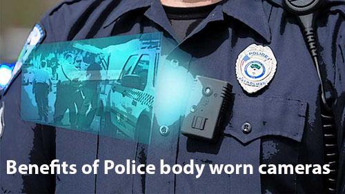 Benefits of Police body worn cameras