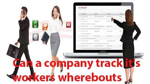Can a company track it's workers whereabouts
