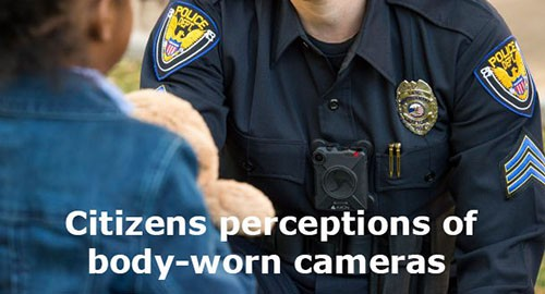 Citizens perceptions of body-worn cameras