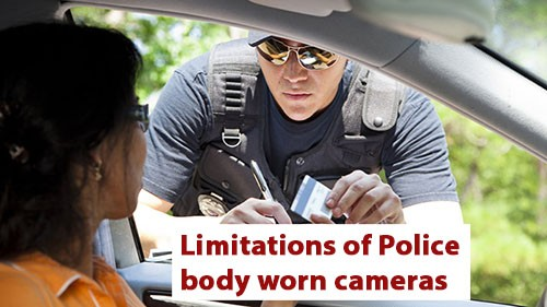 Limitations of Police body worn cameras