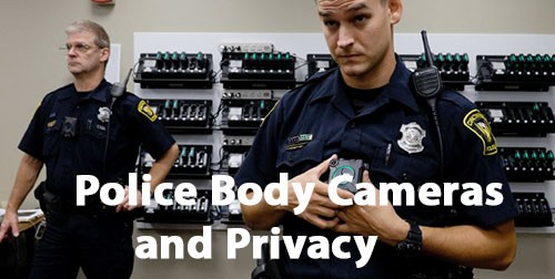 Police Body Cameras and Privacy
