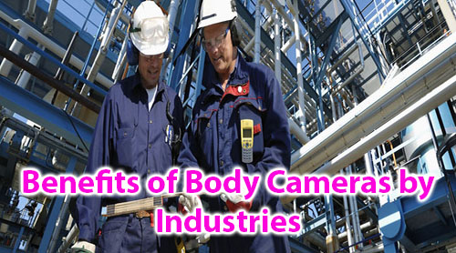 Benefits of Body Cameras by Industries