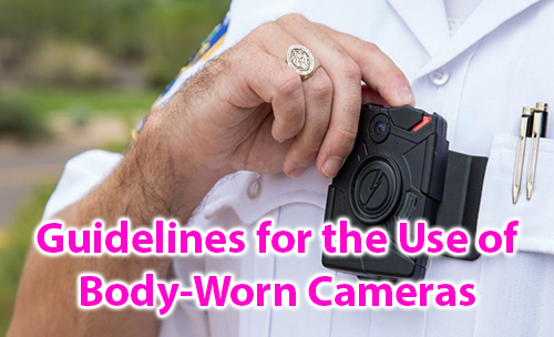 Guidelines for the Use of Body-Worn Cameras