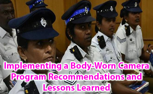 Implementing a Body-Worn Camera Program Recommendations and Lessons Learned