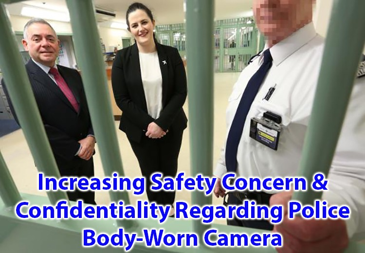 Increasing Safety Concerns and Confidentiality Regrading Police Body Worn Camera