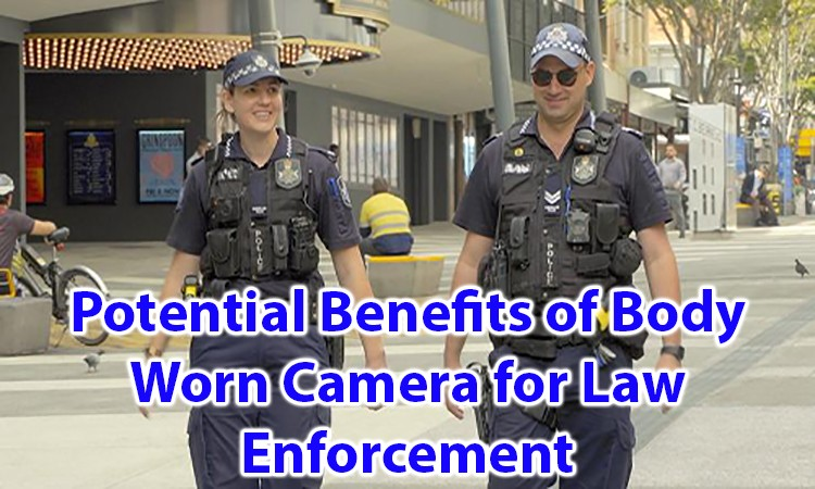The RisPotential Benefits of Body Worn Camera for Law Enforcemente of Body-Worn Camera Technology