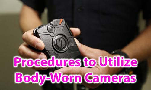 Procedures to Utilize Body-Worn Cameras
