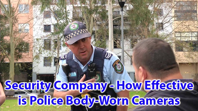 Security Company - How Effects is Poice Body Worn Cameras