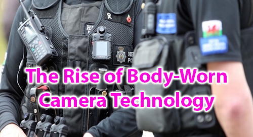 The Rise of Body-Worn Camera Technology
