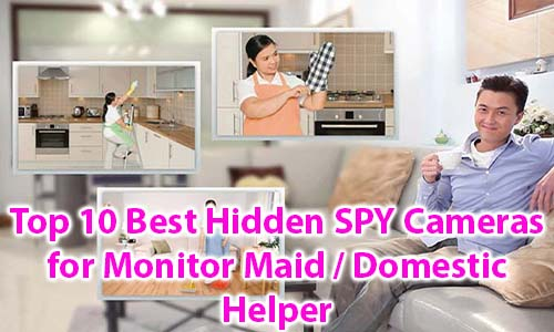 Top 10 Best Hidden SPY Cameras for Monitor Maid / Domestic Helper