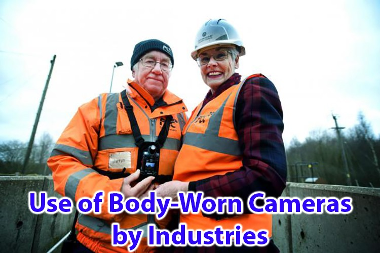 Use of Body cameras by industries