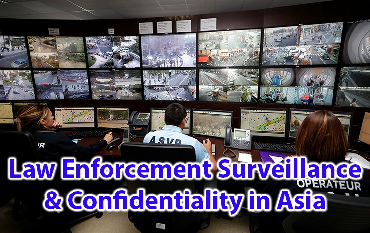 Law Enforcement Surveillance and Confidentiality in Asia