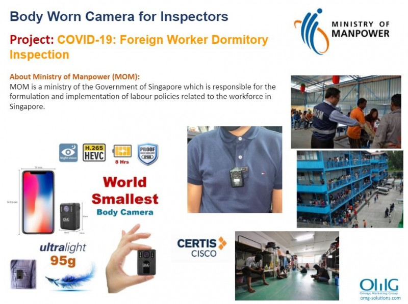 Body Camera Project - Ministry of Manpower - Foreign Worker Domitory Inspection - OMG Solutions